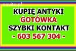 KUPIĘ ANTYKI / STAROCIE / DZIEŁA SZTUKI - DOJEŻDŻAM - ! -